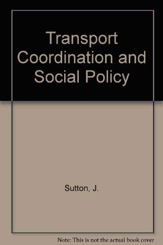 Transport Coordination And Social Policy: Sutton, John