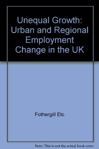 9780566056222: Unequal growth: urban and regional employment change in the UK