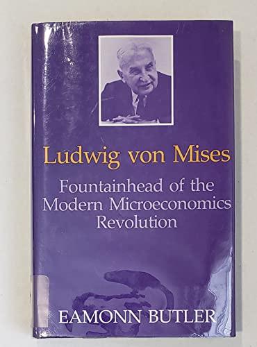 Ludwig von Mises, Fountainhead of the Modern: BUTLER, Eamonn: