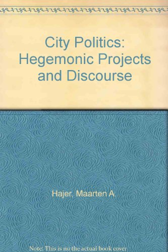 9780566057540: City Politics: Hegemonic Projects and Discourse
