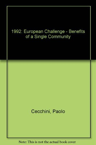 The European Challenge, 1992: The Benefits of: Paolo Cecchini, Michel