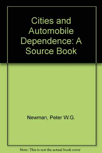 9780566070402: Cities and Automobile Dependence: A Sourcebook