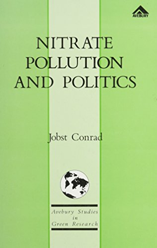 9780566071478: Nitrate Pollution and Politics: Great Britain, the Federal Republic of Germany and the Netherlands (Avebury studies in green research)
