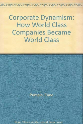 9780566072772: Corporate Dynamism: How World Class Companies Became World Class