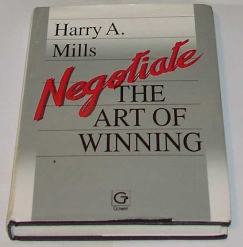 9780566072871: Negotiate: The Art of Winning