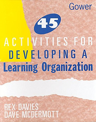 9780566073212: Forty-Five Activities for Developing a Learning Organization.