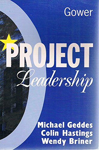 Project Leadership (9780566074219) by Wendy Briner; Michael Geddes; Colin Hastings