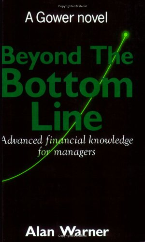 9780566074790: Beyond the Bottom Line: Advanced Financial Management in Business