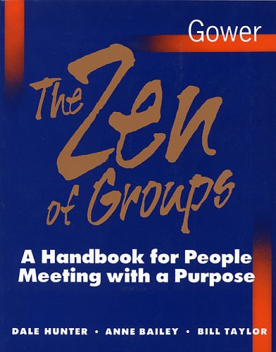9780566074868: The Zen of Groups: A Handbook for People Meeting with a Purpose