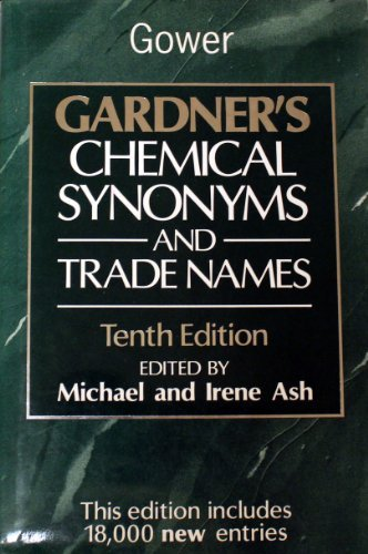 Gardner's Chemical Synonyms and Trade Names: Tenth Edition: Ash, Michael & Irene (eds)