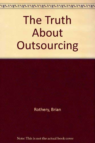 9780566075155: The Truth About Outsourcing