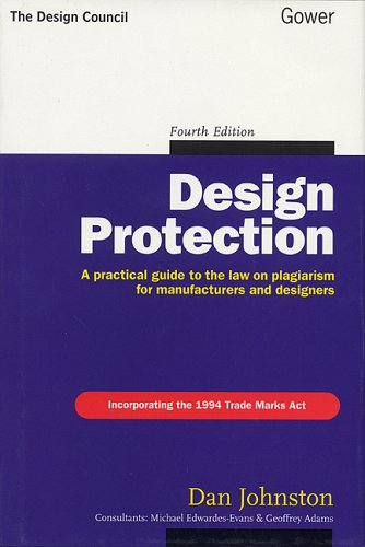 Design Protection: Practical Guide to the Law: Johnston, Dan