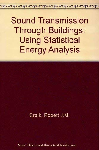 Sound Transmission Through Buildings: Using Statistical Energy Analysis: Craik, R. J.