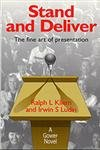 Stand and Deliver: Fine Art of Presentation: Ludwin, Irwin S.,