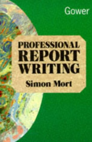 9780566076695: Professional Report Writing