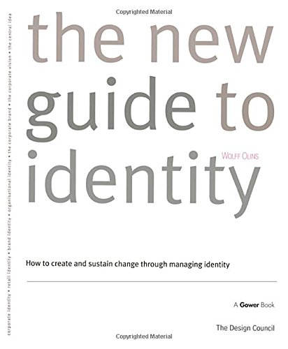 9780566077371: New Wolff Olins Guide to Identity: Corporate Identity, Retail Identity, Brand Identity, Organisational Identity, the Corporate Brand, the Corporate ... and Sustain Change Through Managing Identity