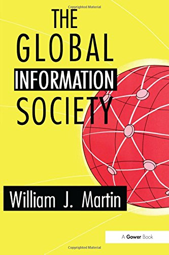 The Global Information Society: Martin, William J.