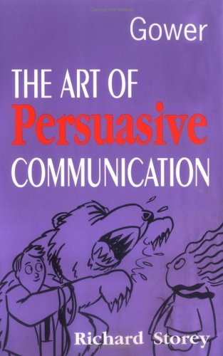 9780566078194: The Art of Persuasive Communication