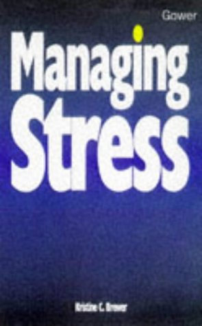 Managing Stress (The Smart Management Guides Series): Kristine C. Brewer