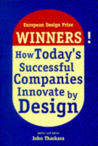 9780566079542: Winners!: How Today's Successful Companies Innovate by Design