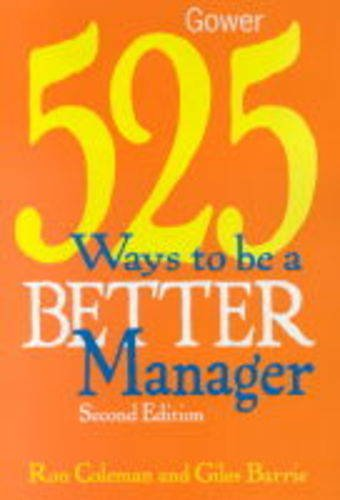 525 Ways to be a Better Manager (Second Edition)
