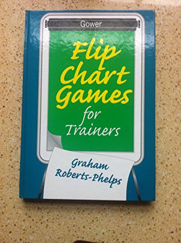 9780566080258: Flip Chart Games for Trainers