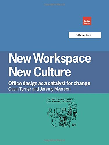 New Workspace, New Culture: Office Design as a Catalyst for Change (Hardback): Gavin Turner, Jeremy...