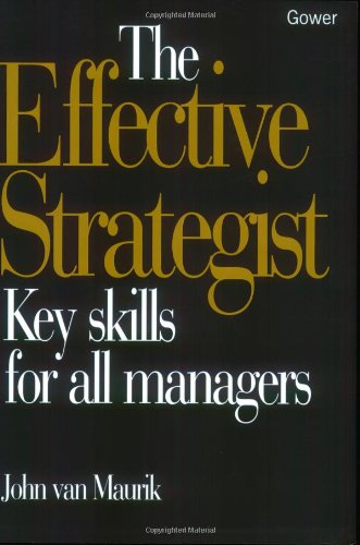 9780566080449: The Effective Strategist: Key Skills for All Managers