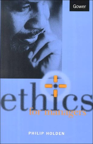 Ethics for Managers (0566081156) by Holden, Philip