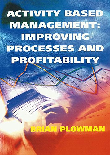 9780566081453: Activity Based Management: Improving Processes and Profitability