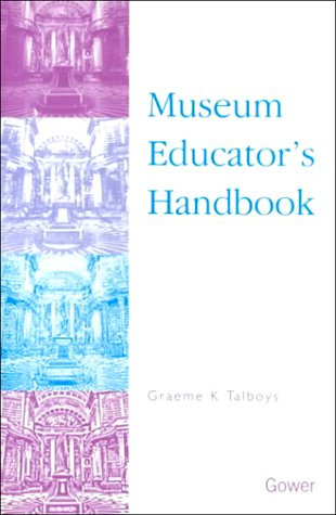 9780566081736: Museum Educator's Handbook