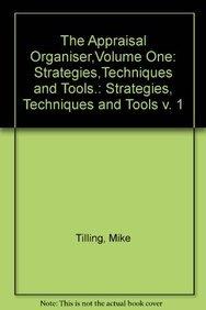 The Appraisal Organiser,Volume One: Strategies,Techniques and Tools.: Strategies, Techniques and ...