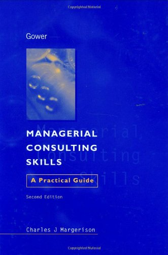 9780566082924: Managerial Consulting Skills: A Practical Guide
