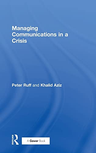 9780566082948: Managing Communications in a Crisis