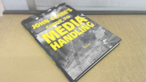 John Clare's Guide to Media Handling: Clare, John