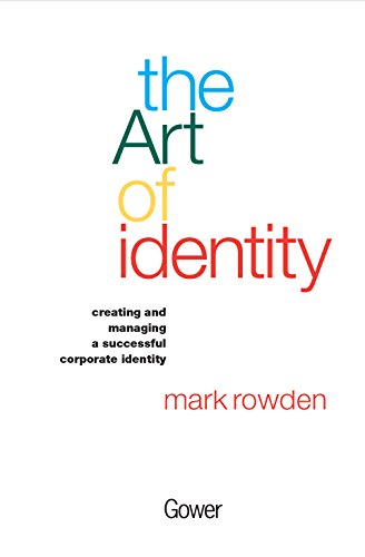 9780566083181: The Art of Identity: Creating and Managing a Successful Corporate Identity