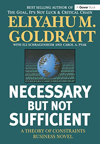 9780566084508: Necessary But Not Sufficient: A Theory of Constraints Business Novel