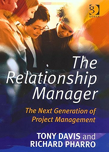 9780566084638: The Relationship Manager: The Next Generation of Project Management