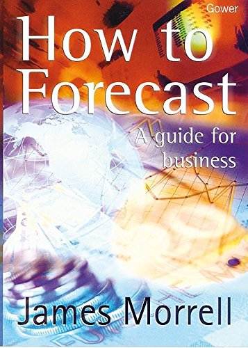 9780566084928: How to Forecast: A Guide for Business