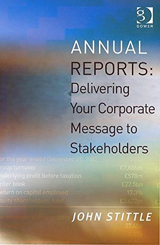 9780566084942: Annual Reports: Delivering Your Corporate Message to Stakeholders