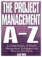 9780566085574: Project Management A-Z: A Compendium of Project Management Techniques and How to Use Them