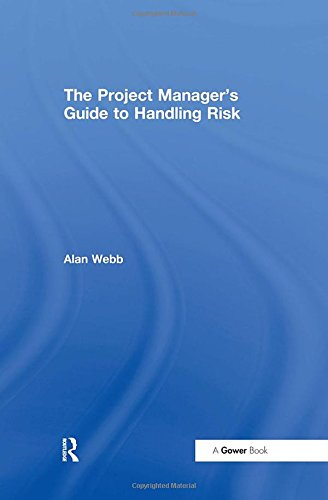 9780566085710: The Project Manager's Guide to Handling Risk