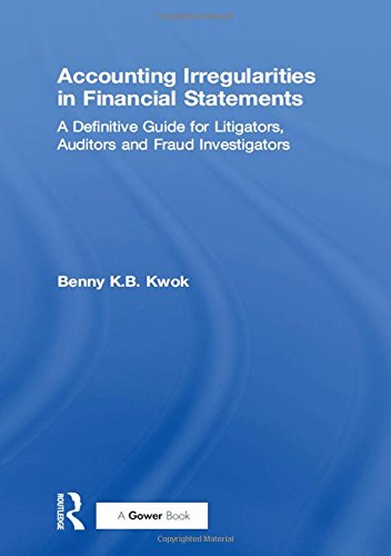 9780566086212: Accounting Irregularities in Financial Statements: A Definitive Guide for Litigators, Auditors and Fraud Investigators