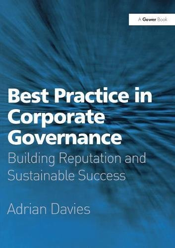 9780566086441: Best Practice in Corporate Governance: Building Reputation and Sustainable Success