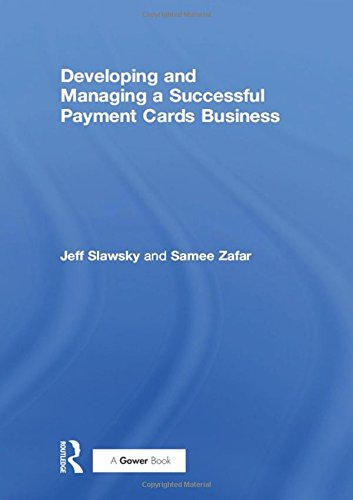 9780566086489: Developing and Managing a Successful Payment Cards Business