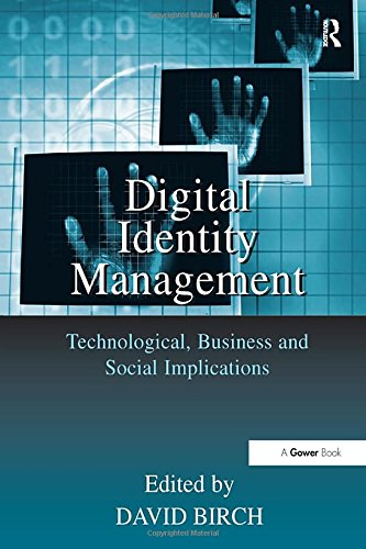 Digital Identity Management: Technological, Business and Social Implications: Routledge