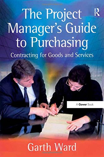 9780566086922: The Project Manager's Guide to Purchasing: Contracting for Goods and Services