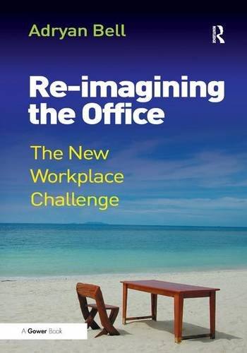 9780566087707: Re-imagining the Office: The New Workplace Challenge