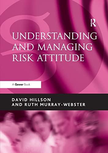 Understanding and Managing Risk Attitude: David Hillson, Ruth Murray-Webster