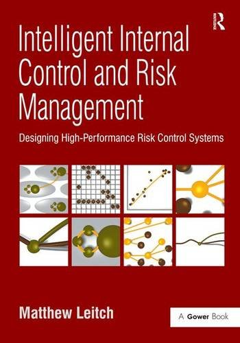 9780566087998: Intelligent Internal Control and Risk Management: Designing High-performance Risk Control Systems